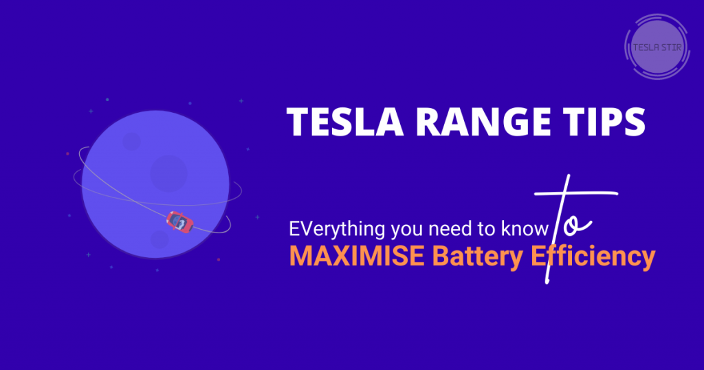 Tesla Range Tips - maximise battery efficiency